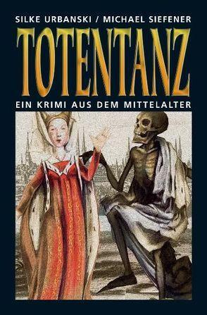 Totentanz von Siefener,  Michael, Urbanski,  Silke