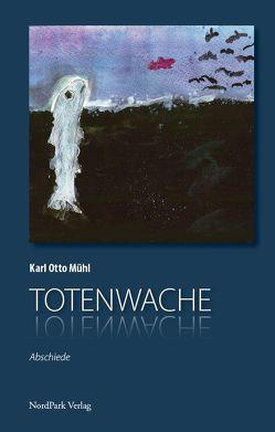 Totenwache. von Mühl,  Karl Otto