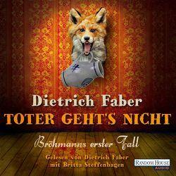 Toter geht´s nicht von Faber,  Dietrich, Steffenhagen,  Britta