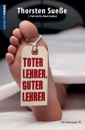 Toter Lehrer, guter Lehrer von Sueße,  Thorsten