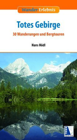 Totes Gebirge von Hödl,  Hans
