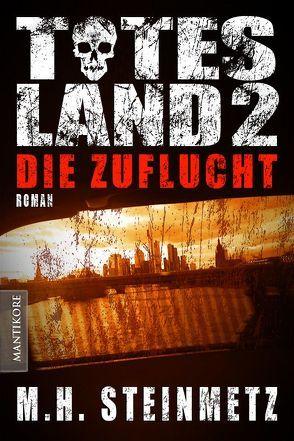 Totes Land 2 – Die Zuflucht von Steinmetz,  M. H.