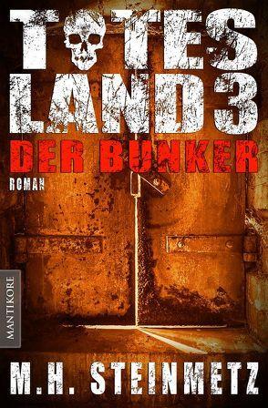 Totes Land 3 – Der Bunker von Steinmetz,  M. H.