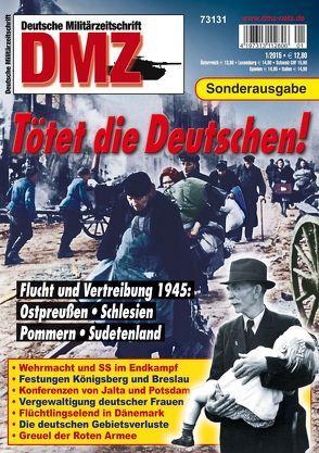 Tötet die Deutschen: Flucht und Vertreibung 1945