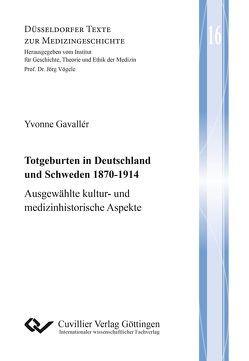 Totgeburten in Deutschland und Schweden 1870-1914 von Gavallér,  Yvonne