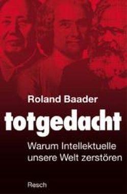 Totgedacht von Baader,  Roland