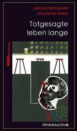 Totgesagte leben lange von Reitemeier,  Jürgen, Tewes,  Wolfram