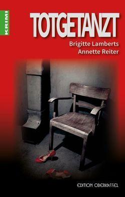Totgetanzt von Lamberts,  Brigitte, Reiter,  Annette