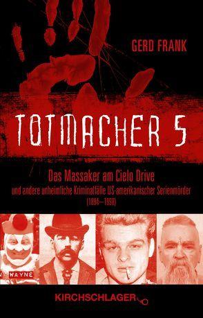 Totmacher 5 von Frank,  Gerd