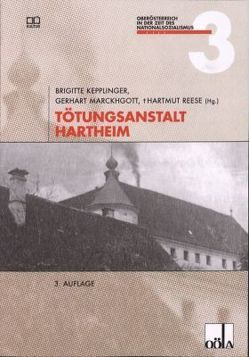 Tötungsanstalt Hartheim von Kepplinger,  Brigitte, Marckhgott,  Gerhart, Reese,  Hartmut