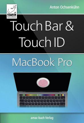 Touch Bar und Touch ID beim MacBook Pro von Ochsenkühn,  Anton