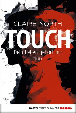 Touch – Dein Leben gehört mir von Bauche-Eppers,  Eva, North,  Claire