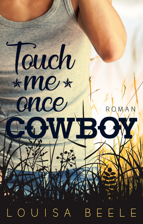 Touch me once, Cowboy von Beele,  Louisa
