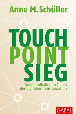 Touch. Point. Sieg. von Schüller,  Anne M