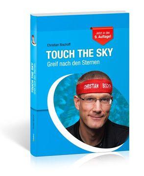 Touch the Sky von Bischoff,  Christian