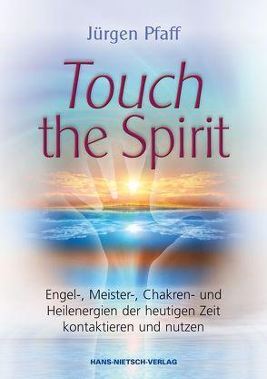 Touch the Spirit von Pfaff,  Jürgen
