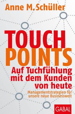 Touchpoints von Dueck,  Gunter, Schüller,  Anne M