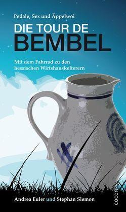 Tour de Bembel von Euler,  Andrea, Hühn,  Matthias, Siemon,  Stephan