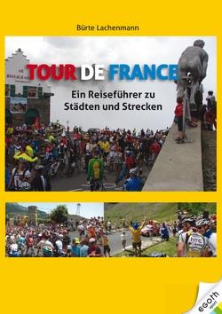 Tour de France von Lachenmann,  Bürte