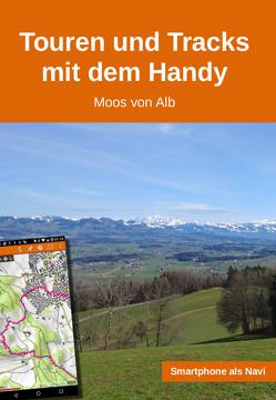 Touren und Tracks mit dem Handy von Von Alb,  Moos