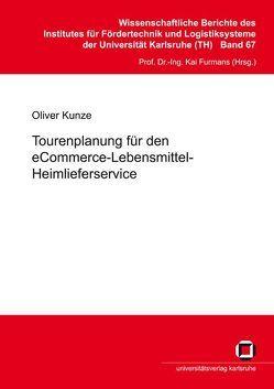 Tourenplanung für den eCommerce-Lebensmittel-Heimlieferservice von Kunze,  Oliver