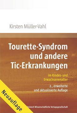 Tourette-Syndrom und andere Tic-Erkrankungen von Müller-Vahl,  Kirsten R.