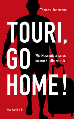 Touri, go home! von Lindemann,  Thomas
