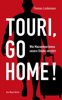 Touri, go home! von Lindemann,  Thomas