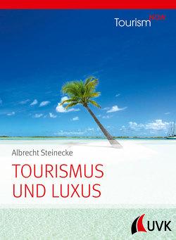Tourismus und Luxus von Steinecke,  Albrecht