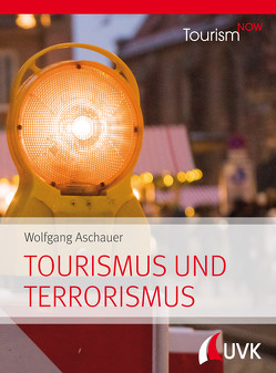 Tourism NOW: Tourismus und Terrorismus von Aschauer,  Wolfgang