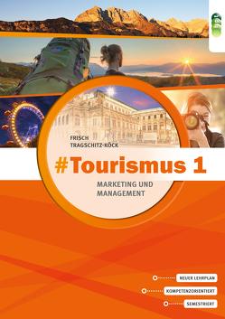#Tourismus 1 – Marketing und Management von Fritsch,  Astrid, Tragschitz-Köck,  Gabriele
