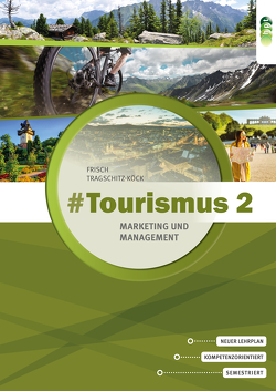 #Tourismus 2 – Marketing und Management von Fritsch,  Astrid, Tragschitz-Köck,  Gabriele