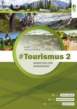 #Tourismus 2 – Marketing und Management von Fritsch,  Astrid, Tragschitz-Köck,  Gabriele