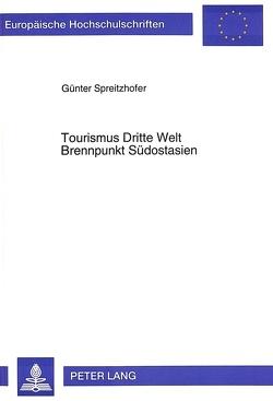 Tourismus Dritte Welt- Brennpunkt Südostasien von Spreitzhofer,  Günter
