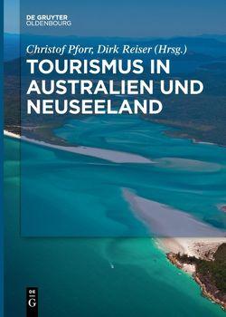Tourismus in Australien und Neuseeland von Pforr,  Christof, Reiser,  Dirk
