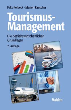 Tourismus-Management von Kolbeck,  Felix, Rauscher,  Marion