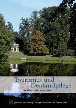 Tourismus und Denkmalpflege. Modelle im Kulturtourismus von Stiftung Thüringer Schlösser und Gärten