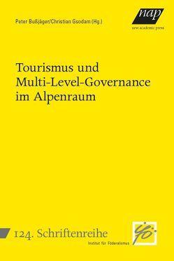 Tourismus und Multi-Level-Governance im Alpenraum von Bußjäger,  Peter, Gsodam,  Christian