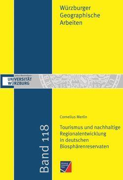 Tourismus und nachhaltige Regionalentwicklung in deutschen Biosphärenreservaten von Merlin,  Cornelius