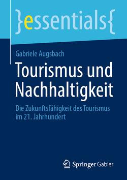 Tourismus und Nachhaltigkeit von Augsbach,  Gabriele