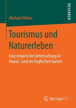 Tourismus und Naturerleben von Höhne,  Michael
