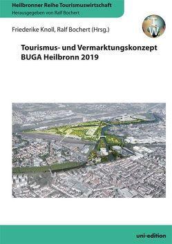 Tourismus- und Vermarktungskonzept BUGA Heilbronn 2019 von Bochert,  Ralf, Knoll,  Friederike