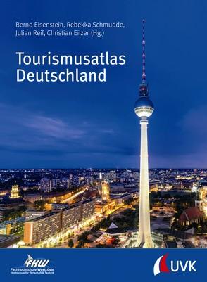 Tourismusatlas Deutschland von Eilzer,  Christian, Eisenstein,  Bernd, Reif,  Julian, Schmudde,  Rebekka