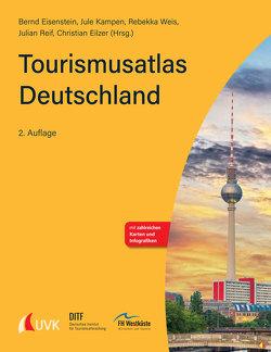 Tourismusatlas Deutschland von Eilzer,  Christian, Eisenstein,  Bernd, Kampen,  Jule, Reif,  Julian, Weis,  Rebekka