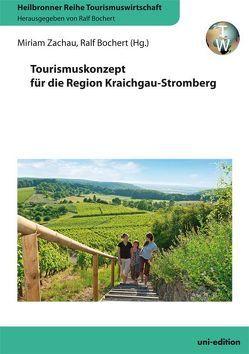 Tourismuskonzept für die Region Kraichgau-Stromberg von Bochert,  Ralf, Zachau,  Miriam