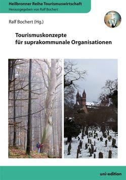 Tourismuskonzepte für suprakommunale Organisationen von Bochert,  Ralf