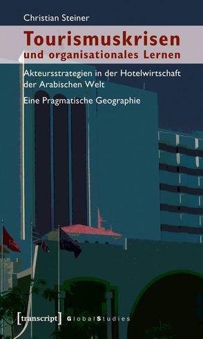 Tourismuskrisen und organisationales Lernen von Steiner,  Christian