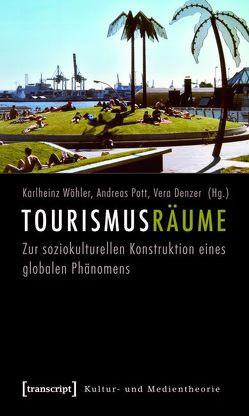 Tourismusräume von Denzer,  Vera, Pott,  Andreas, Wöhler,  Karlheinz