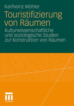 Touristifizierung von Räumen von Wöhler,  Karlheinz