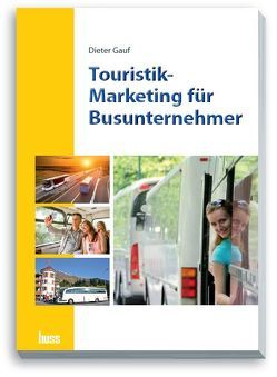 Touristik-Marketing für Busunternehmer von Gauf,  Dieter